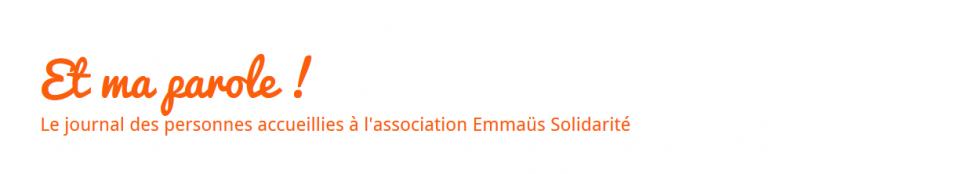 Et ma parole, le journal des personnes accueillies à l'association Emmaüs Solidarité